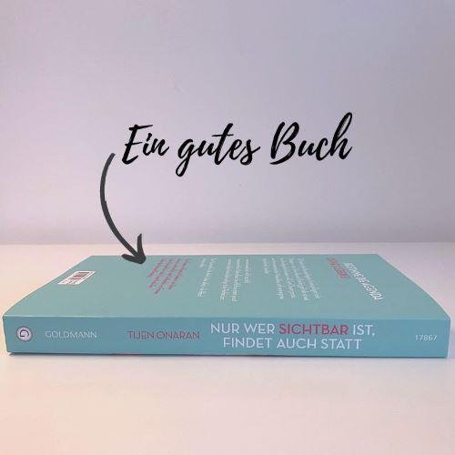 Ein gutes Buch Tijen Onaran Nur wer sichtbar ist findet auch statt